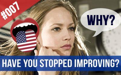 #007 ¿Por qué ya no mejoras tu inglés? Historia incluida