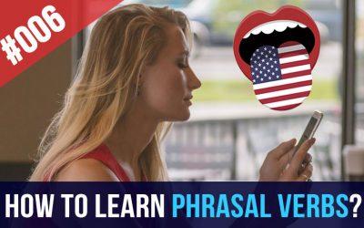 #006 ¿Cómo aprender los Phrasal Verbs en inglés?