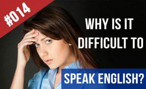 por que es dificil hablar inglés