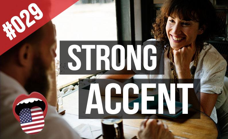 #029 Entender a la gente que Habla con un Acento Fuerte en Inglés