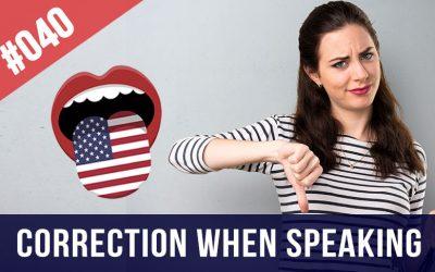 #040 Corrección al hablar inglés