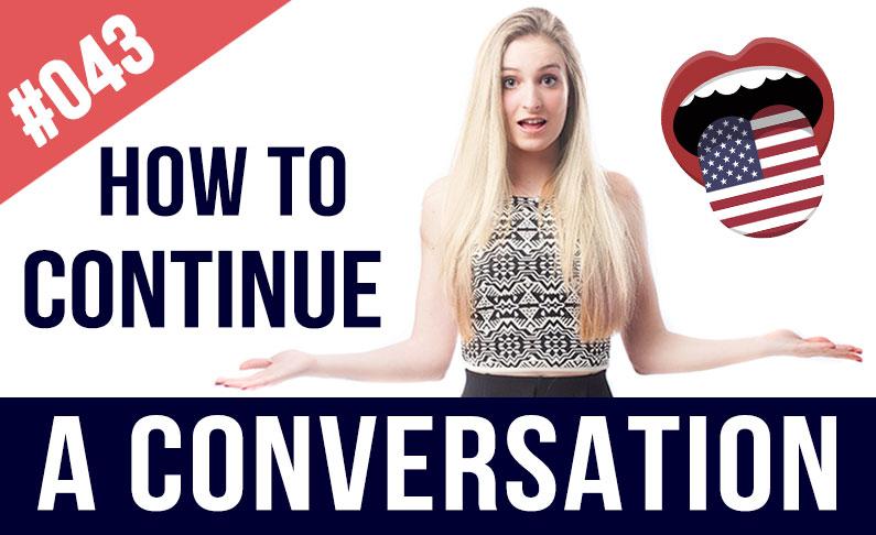 #043 Cómo continuar una conversación en inglés cuando estás atascado