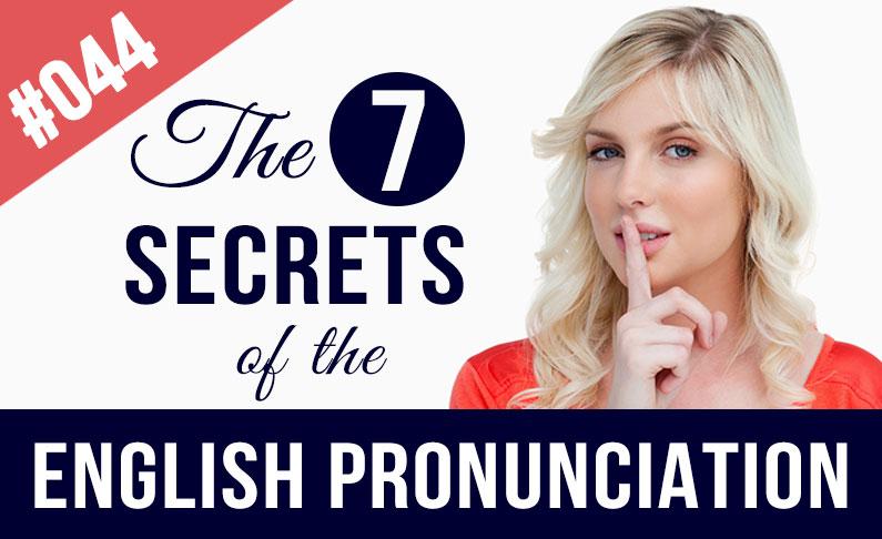 #044 Secretos de la pronunciación y entonación del inglés