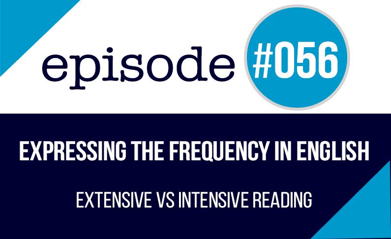 #056 Expresar la frecuencia en inglés – Lectura extensiva vs. intensiva