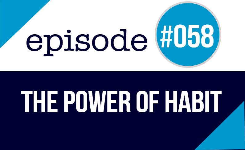 #058 Aprender inglés Diariamente – El poder del Hábito