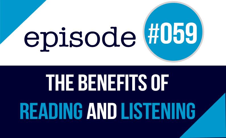 #059 Los beneficios de leer y escuchar inglés