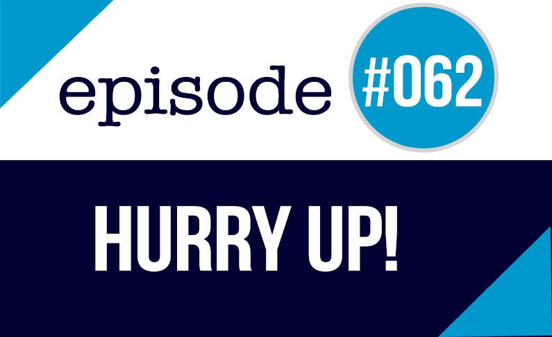 #062 Hurry up! – Expresiones con la palabra Prisa en Inglés