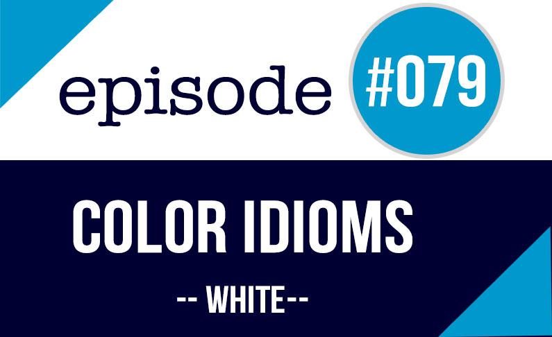 #079 Expresiones color blanco en inglés