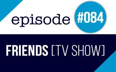 #084 Aprender inglés con series TV – Friends