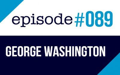 #089 George Washington – Historia de los EE.UU.