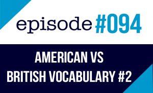 Diferencias vocabulario entre americano y británico