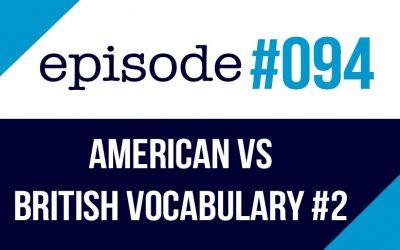 #094 Diferencias de vocabulario entre americano y británico #2