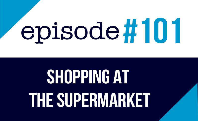 #101 Ir de compras en el Supermercado ESL (rep)