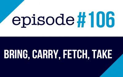#106 Las diferencias entre Bring, Carry, Fetch, y Take – ESL
