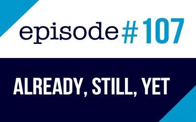 #107 Already, still, yet en inglés