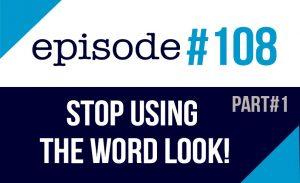 Deja de usar la palabra LOOK