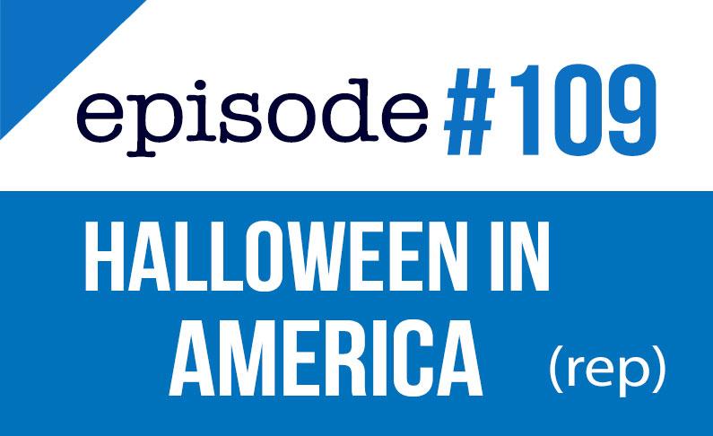 #109 Halloween en Estados Unidos 2019 esl (rep)