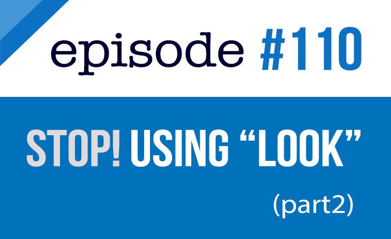 #110 Deje de usar la palabra LOOK en inglés