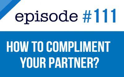 #111 ¿Cómo hacerle un cumplido a tu pareja en inglés?