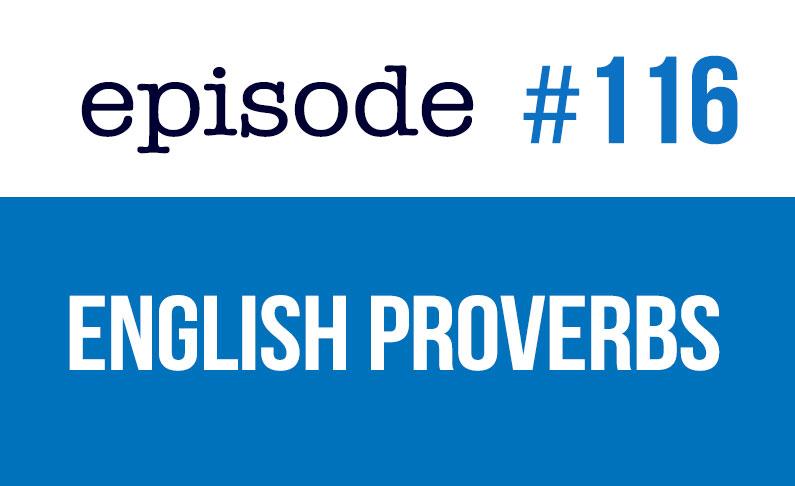 #116 Aprende proverbios en inglés