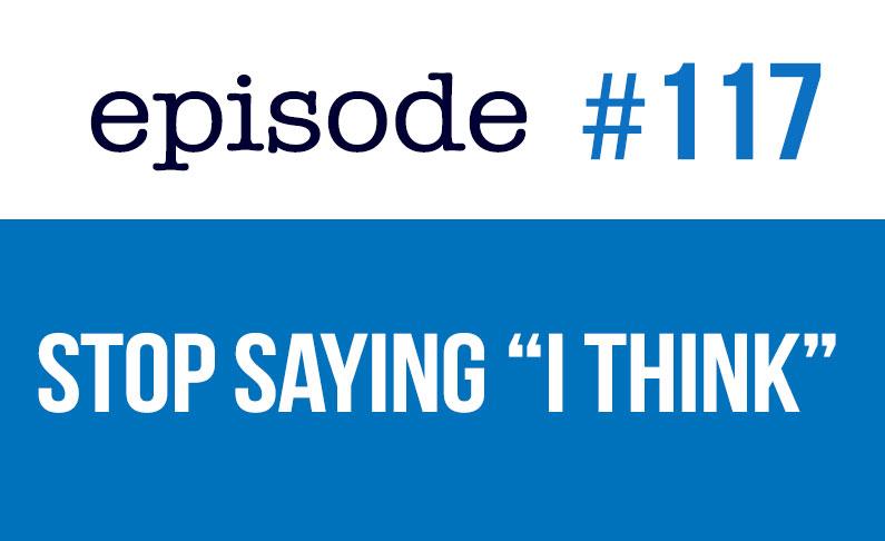"""#117 Deja de decir """"I Think"""" en inglés"""