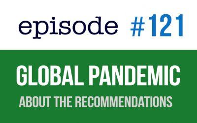 121 Pandemia mundial – Sobre las recomendaciones