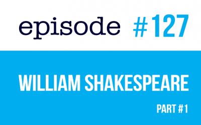 #127 ¿Quién era William Shakespeare?