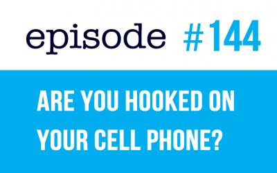 #144 ¿Estás enganchado a tu teléfono móvil?