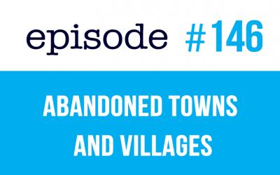 #146 Ciudades y pueblos abandonados en inglés
