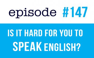 #147 ¿Le resulta difícil hablar inglés?