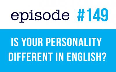 #149 ¿Es tu personalidad diferente en inglés? (rep)