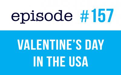 #157 Celebración del Día de San Valentín en Estados Unidos