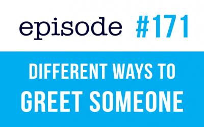 #171 Diferentes formas de saludar a alguien en inglés
