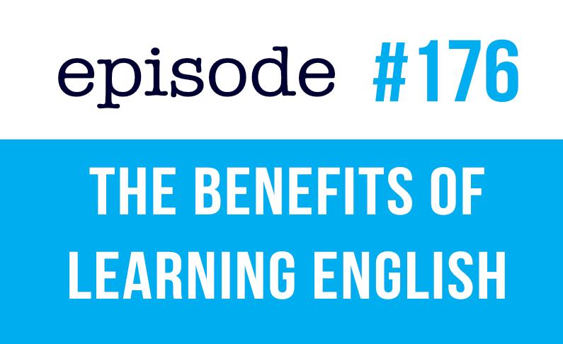 #176 Los beneficios de aprender inglés como adulto
