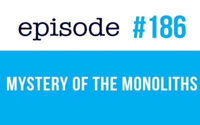 #186 El misterio de los monolitos