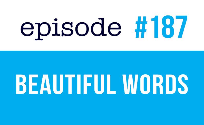 187 Palabras bonitas en inglés – Speak English Now podcast