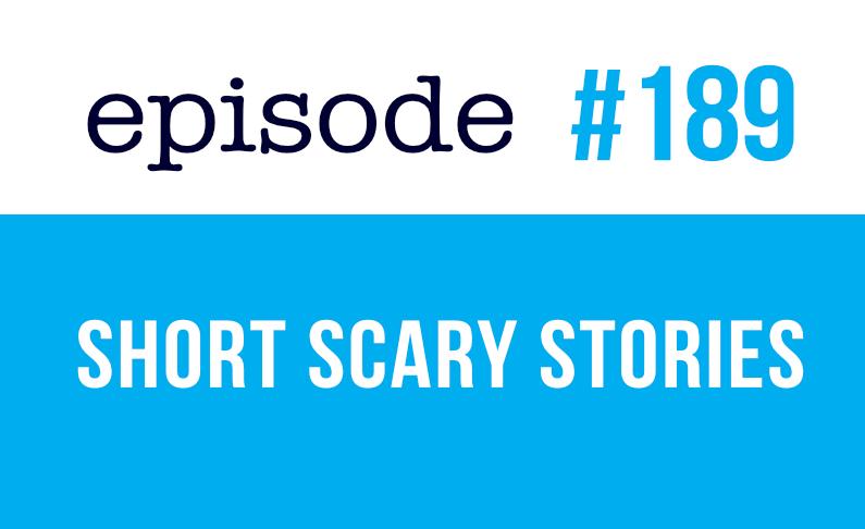#189 Historias de miedo súper cortas en inglés